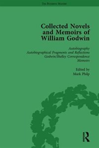 The Collected Novels And Memoirs Of William Godwin Vol 1