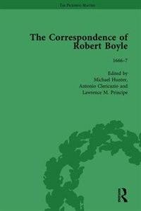 The Correspondence Of Robert Boyle, 1636-1691 Vol 3