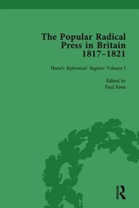 The Popular Radical Press In Britain, 1811-1821 Vol 1: A Reprint Of Early Nineteenth-century…