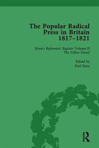 The Popular Radical Press In Britain, 1811-1821 Vol 2: A Reprint Of Early Nineteenth-century…