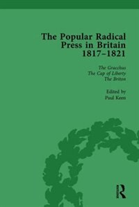 The Popular Radical Press In Britain, 1811-1821 Vol 4: A Reprint Of Early Nineteenth-century…