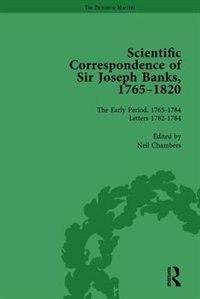 The Scientific Correspondence Of Sir Joseph Banks, 1765-1820 Vol 2