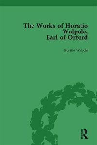 The Works Of Horatio Walpole, Earl Of Orford Vol 4