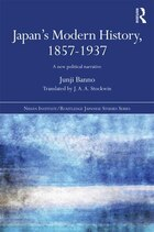 Japan's Modern History, 1857-1937: A New Political Narrative
