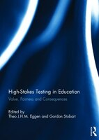 High-stakes Testing In Education: Value, Fairness And Consequences