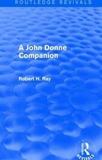 A John Donne Companion (routledge Revivals)