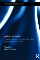 Daoism In Japan: Chinese Traditions And Their Influence On Japanese Religious Culture