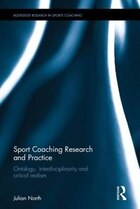 Research And Practice In Sports Coaching: A Critical Realist Approach
