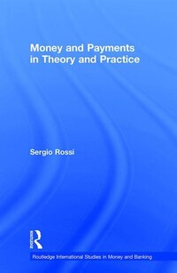 Money And Payments In Theory And Practice