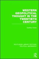 Western Geopolitical Thought In The Twentieth Century (routledge Library Editions: Political…