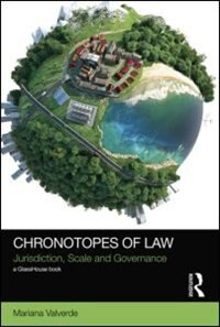 Chronotopes Of Law: Jurisdiction, Scale And Governance