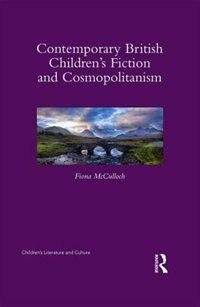 Contemporary British Children¿s Fiction And Cosmopolitanism