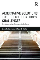 Alternative Solutions To Higher Education¿s Challenges: An Appreciative Approach To Reform