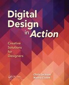 Digital Design In Action: Creative Solutions For Designers