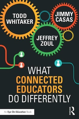 Book What Connected Educators Do Differently by Todd Whitaker