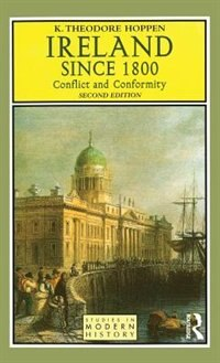 Ireland Since 1800: Conflict And Conformity
