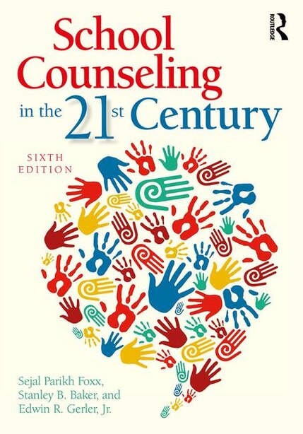 School Counseling In The 21st Century by Sejal Parikh Foxx