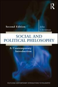 Social And Political Philosophy: A Contemporary Introduction