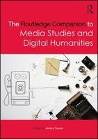 Book The Routledge Companion To Media Studies And Digital Humanities by Jentery Sayers
