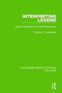 Interpreting Legend Pbdirect: Danish Storytellers And Their Repertoires