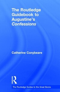 The Routledge Guidebook To Augustine's Confessions