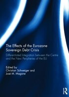 The Effects Of The Eurozone Sovereign Debt Crisis: Differentiated Integration Between The Centre…