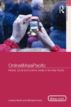 Online@asiapacific: Mobile, Social And Locative Media In The Asia¿pacific