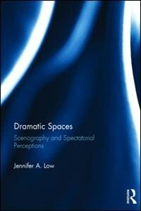 Dramatic Spaces: Scenography And Spectatorial Perceptions