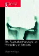 The Routledge Handbook Of Philosophy Of Empathy