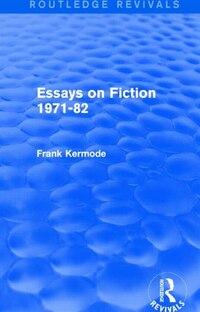 Essays On Fiction 1971-82 (routledge Revivals)