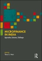 Microfinance In India: Approaches, Outcomes, Challenges