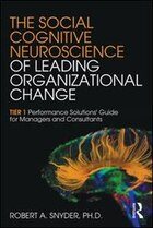The Social Cognitive Neuroscience Of Leading Organizational Change: Tier1 Performance Solutions…