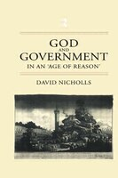 God And Government In An 'age Of Reason'