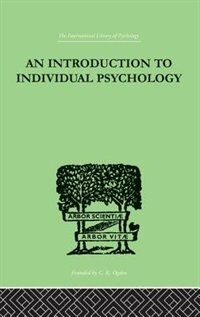 An Introduction To Individual Psychology