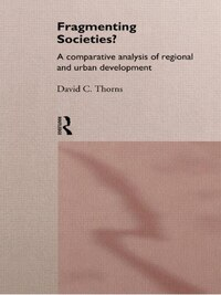 Fragmenting Societies?: A Comparative Analysis Of Regional And Urban Development