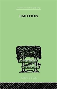 Emotion: A Comprehensive Phenomenology Of Theories And Their Meanings For