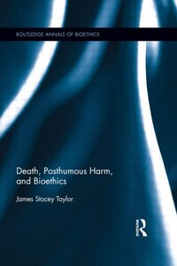 Death, Posthumous Harm, And Bioethics