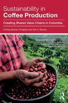 Sustainability In Coffee Production: Creating Shared Value Chains In Colombia