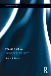 Iranian Culture: Representation And Identity