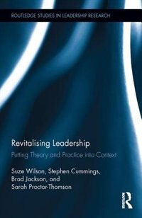 Revitalising Leadership: Putting Theory And Practice Into Context