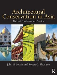 Architectural Conservation In Asia: National Experiences And Practice