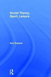 Social Theory, Sport, Leisure