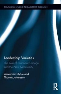 Leadership Varieties: The Role Of Economic Change And The New Masculinity