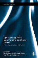 Book Democratizing Public Governance In Developing Nations: With Special Reference To Africa by Shamsul M. Haque