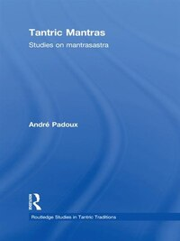 Tantric Mantras: Studies On Mantrasastra