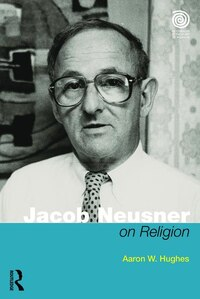 Jacob Neusner On Religion: The Example Of Judaism