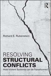 Resolving Structural Conflicts: How Violent Systems Can Be Transformed
