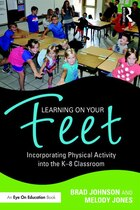 Learning On Your Feet: Incorporating Physical Activity Into The K¿8 Classroom