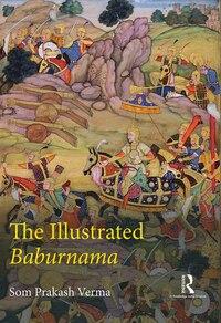 The Illustrated Baburnama