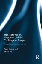 Transnationalism, Migration And The Challenge To Europe: The Enlargement Of Meaning